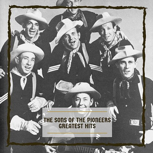Greatest Hits by The Sons of the Pioneers