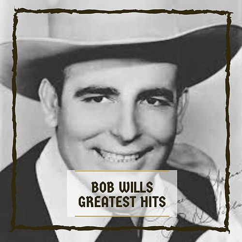 Greatest Hits de Bob Wills
