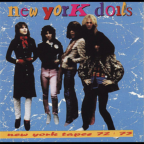 New York Tapes 72-73 by New York Dolls