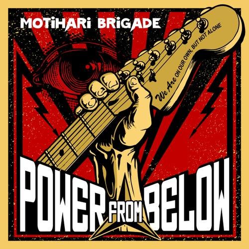 Power from Below von Motihari Brigade