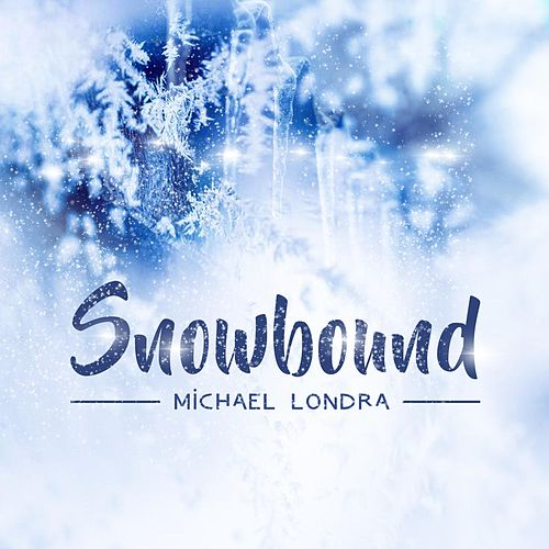 Snowbound de Michael Londra