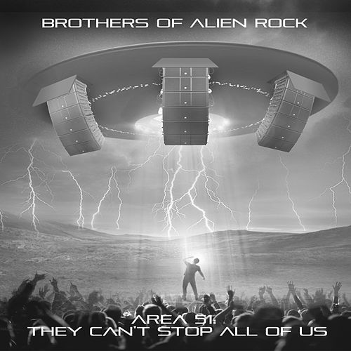 They Can't Stop All of Us by Brothers of Alien Rock