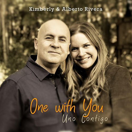 One With You de Kimberly and Alberto Rivera