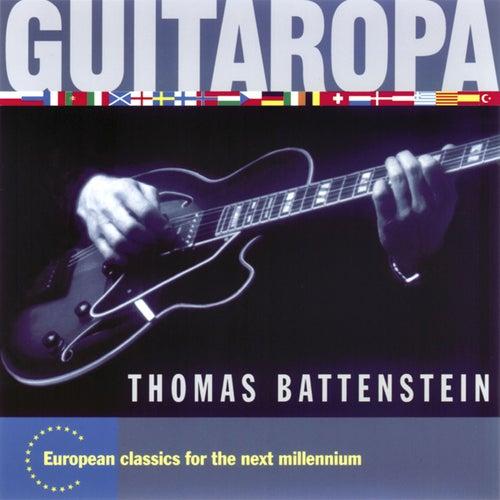 Guitaropa (European Classics for the New Millennium) by Thomas Battenstein