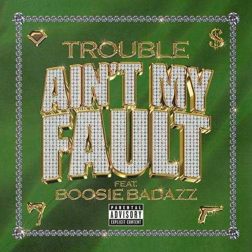 Ain't My Fault von Trouble