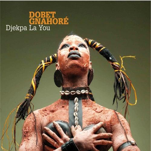 Djekpa La You by Dobet Gnahoré