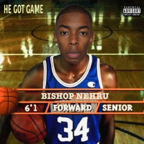 He Got Game by Bishop Nehru