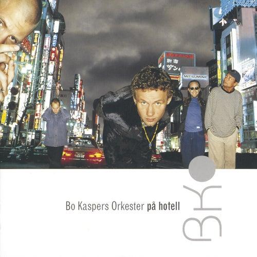 På hotell by Bo Kaspers Orkester