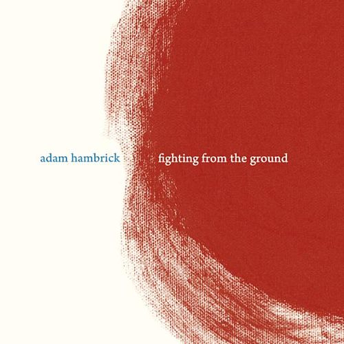 Fighting From the Ground by Adam Hambrick