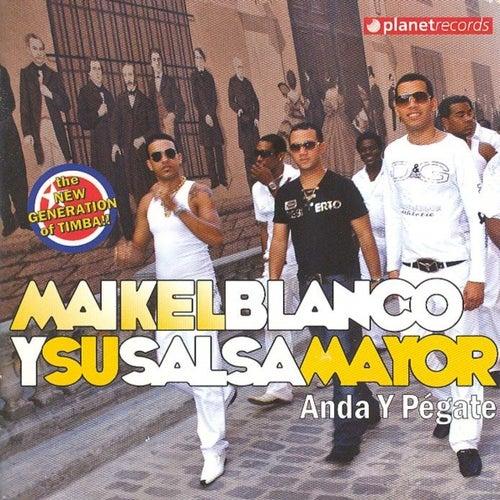 Anda Y Pegate de Maikel Blanco Y Su Salsa Mayor