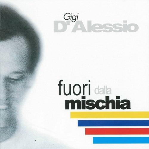 Fuori dalla mischia de Gigi D'Alessio