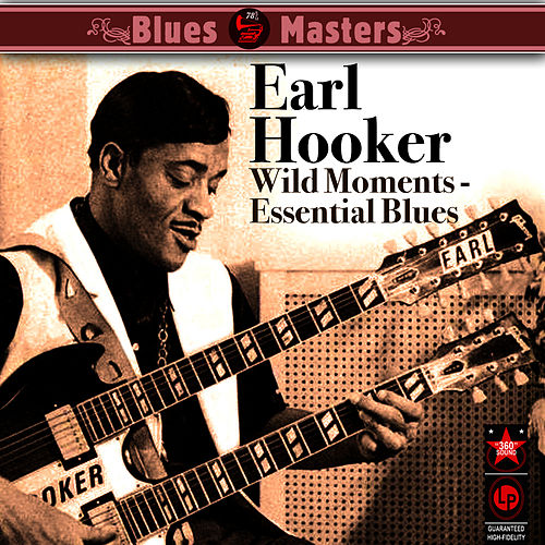 Wild Moments - Essential Blues by Earl Hooker