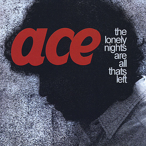 The Lonely Nights Are All That's Left by Ace Elijah