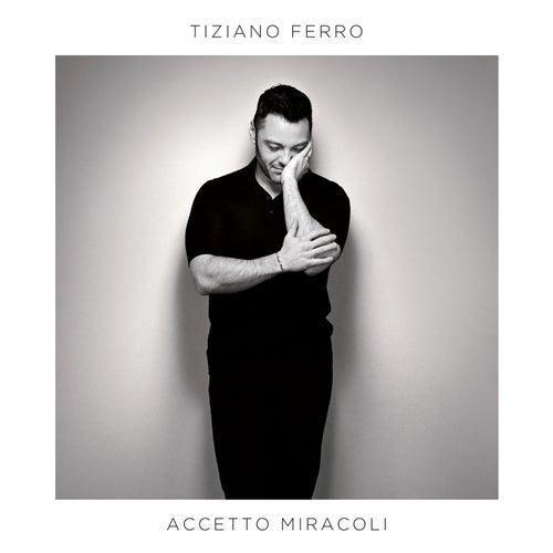 Accetto Miracoli by Tiziano Ferro