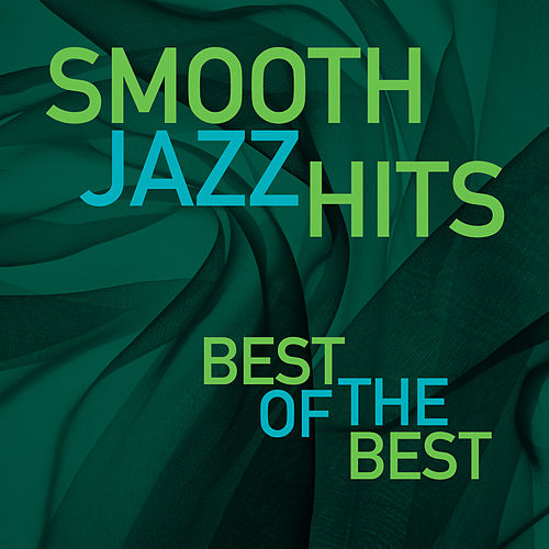 Smooth Jazz Hits: Best Of The Best de Various Artists