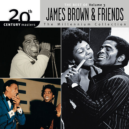 The Best Of James Brown 20th Century The Millennium Collection Vol. 3 by James Brown