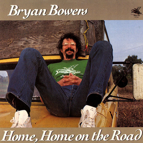 Home, Home On The Road von Bryan Bowers
