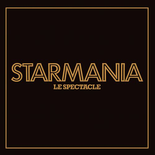 Starmania, le spectacle (Live) (2009 Remastered) von Starmania