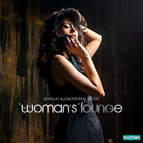 Woman's Lounge: Sensual & Emotional Music by Various Artists