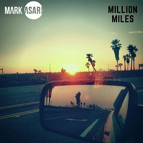 Million Miles by Mark Asari