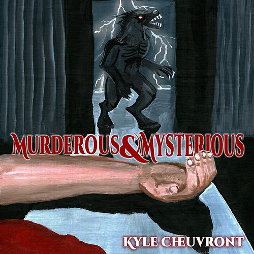 Murderous & Mysterious by Kyle Cheuvront