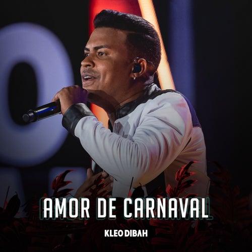 Amor de Carnaval (Ao Vivo) by Kleo Dibah