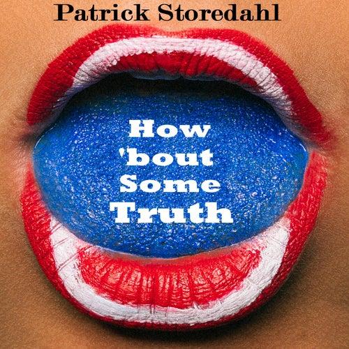 How 'Bout Some Truth de Patrick Storedahl