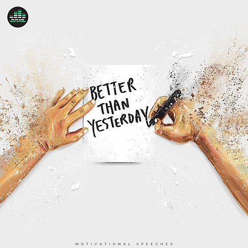 Better Than Yesterday (Motivational Speeches) de Fearless Motivation