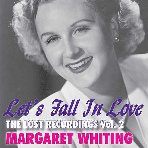 Let's Fall in Love: The Lost Recordings, Vol. 2 by Margaret Whiting