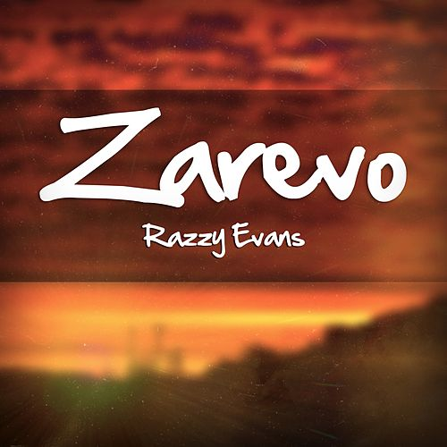 Zarevo by Razzy Evans
