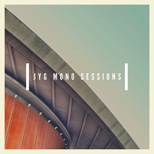 JYG Mono Sessions by Junkyard Groove