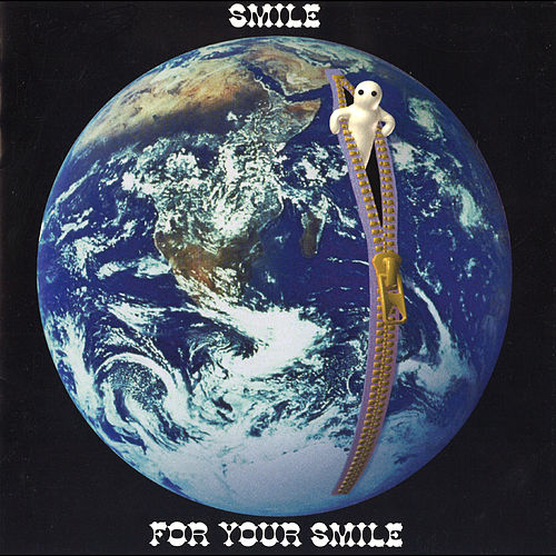 FOR YOUR SMILE by Smile