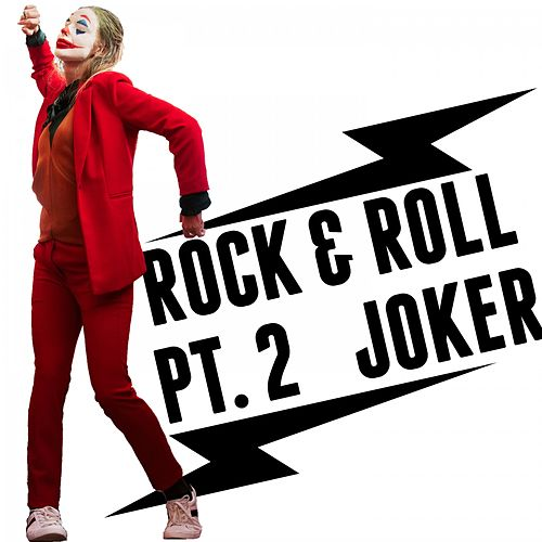 Rock and Roll, Pt. 2 Joker de Fandom