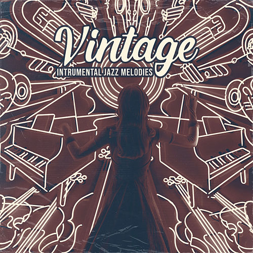 Vintage Intrumental Jazz Melodies von Relaxing Instrumental Music
