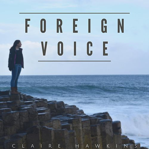Foreign Voice by Claire Hawkins