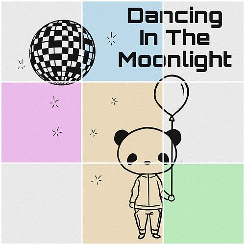 Dancing In The Moonlight by Tracksuit Panda