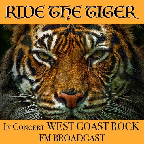Ride The Tiger In Concert West Coast Rock FM Broadcast de Various Artists