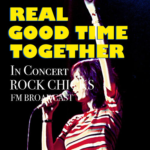 Real Good Time Together In Concert Rock Chicks FM Broadcast de Various Artists