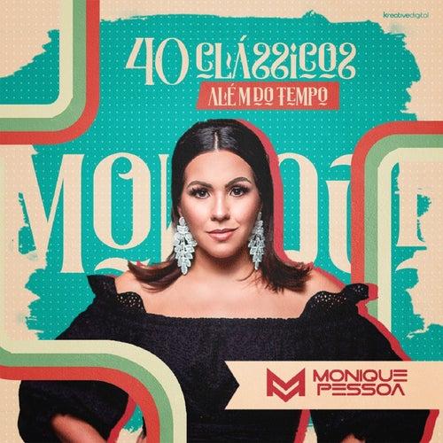 40 Clássicos: Além do Tempo von Monique Pessoa