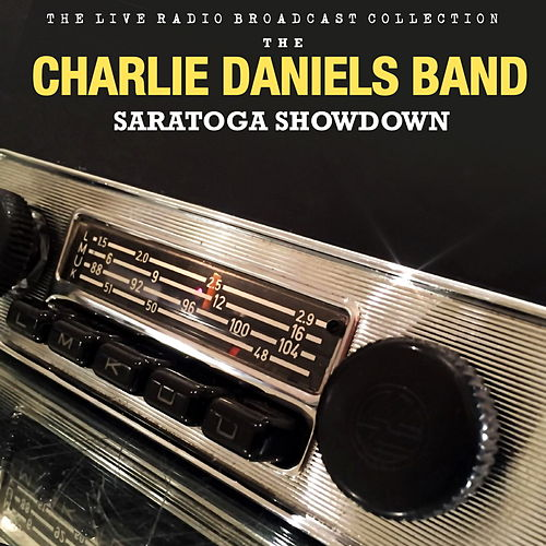 The Charlie Daniels Band - Saratoga Showdown by Charlie Daniels