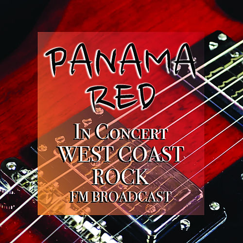 Panama Red In Concert West Coast Rock FM Broadcast fra Various Artists