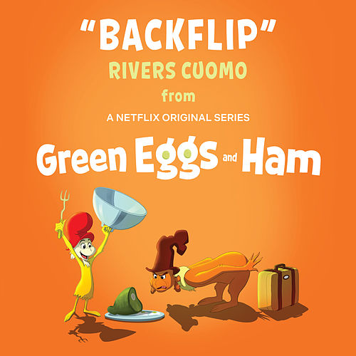 Backflip (From Green Eggs and Ham) de Rivers Cuomo