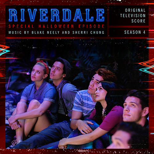 Riverdale: Special Halloween Episode (Original Television Score) [From Riverdale: Season 4] by Blake Neely