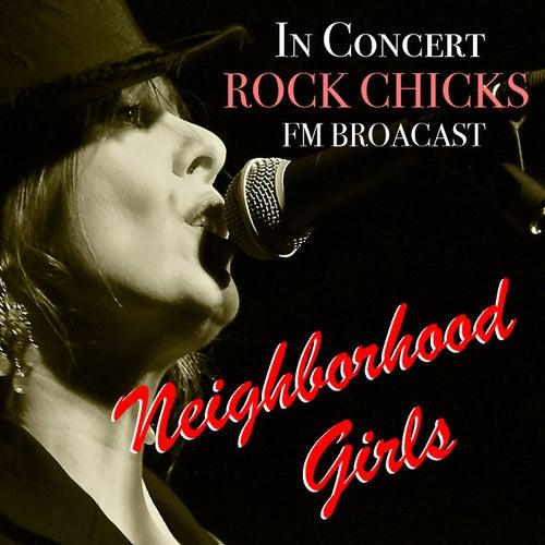 Neighborhood Girls In Concert Rock Chicks FM Broadcast de Various Artists