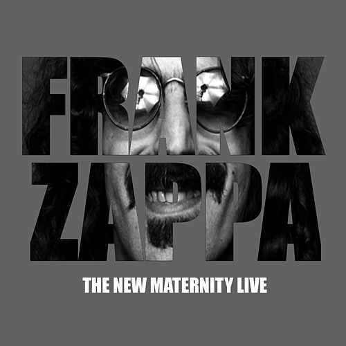 Frank Zappa - The New Maternity (Live) by Frank Zappa