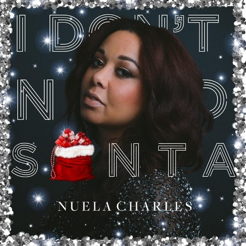 I Don't Need Santa by Nuela Charles