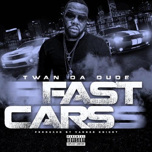 Fast Cars de Twan da Dude