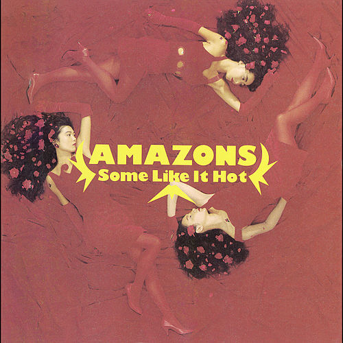 Some Like It Hot by The Amazons