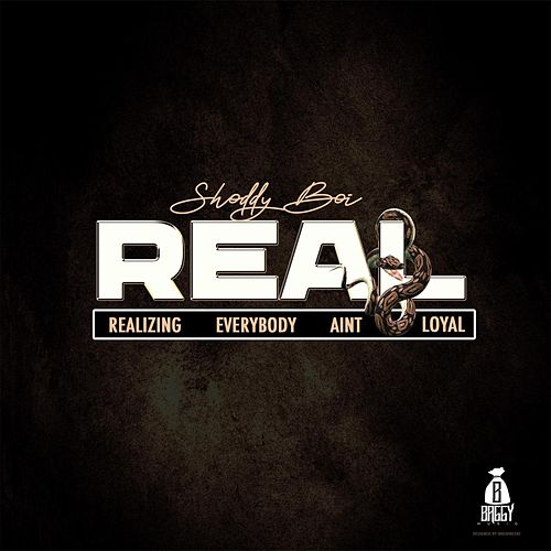 R.E.A.L. by Shoddy Boi