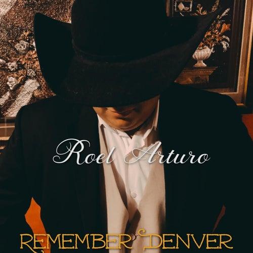 Remember Denver de Roel Arturo